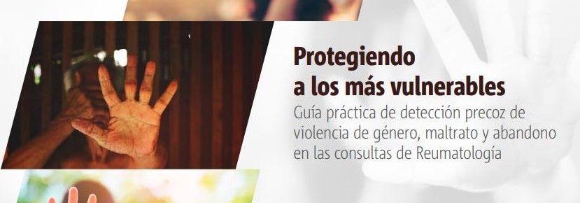 Guía práctica de detección precoz de violencia de género, maltrato y abandono en las consultas de Reumatología